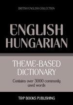 Theme-based dictionary British English-Hungarian - 3000 words - Andrey Taranov