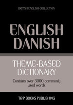 Theme-based dictionary British English-Danish - 3000 words - Andrey Taranov