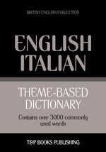Theme-based dictionary British English-Italian - 3000 words - Andrey Taranov