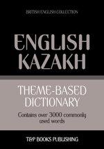 Theme-based dictionary British English-Kazakh - 3000 words - Andrey Taranov