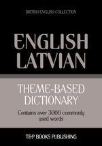 Theme-based dictionary British English-Latvian - 3000 words - Andrey Taranov