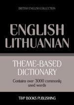 Theme-based dictionary British English-Lithuanian - 3000 words - Andrey Taranov