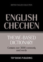 Theme-based dictionary British English-Chechen - 3000 words - Andrey Taranov