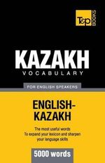Kazakh Vocabulary for English Speakers - 5000 Words - Andrey Taranov