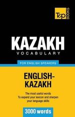 Kazakh Vocabulary for English Speakers - 3000 Words - Andrey Taranov