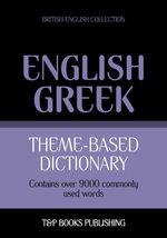 Theme-based dictionary British English-Greek - 9000 words - Andrey Taranov