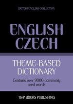 Theme-based dictionary British English-Czech - 9000 words - Andrey Taranov