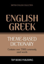 Theme-based dictionary British English-Greek - 7000 words - Andrey Taranov