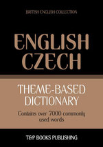 Theme-based dictionary British English-Czech - 7000 words - Andrey Taranov