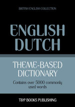 Theme-based dictionary British English-Dutch - 5000 words - Andrey Taranov