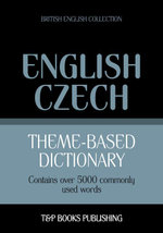Theme-based dictionary British English-Czech - 5000 words - Andrey Taranov