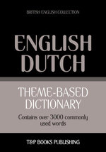 Theme-based dictionary British English-Dutch - 3000 words - Andrey Taranov
