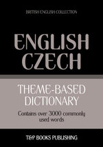 Theme-based dictionary British English-Czech - 3000 words - Andrey Taranov