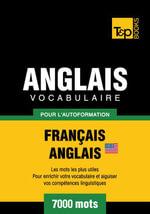 Vocabulaire Francais-Anglais-Us Pour L'Autoformation - 7000 Mots - Andrey Taranov