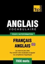 Vocabulaire Francais-Anglais-Br Pour L'Autoformation - 7000 Mots - Andrey Taranov