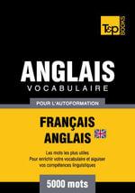 Vocabulaire Francais-Anglais-Br Pour L'Autoformation - 5000 Mots - Andrey Taranov