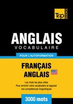 Vocabulaire Francais-Anglais-Us Pour L'Autoformation - 3000 Mots - Andrey Taranov