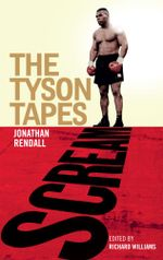 Scream : The Tyson Tapes - Jonathan Rendall