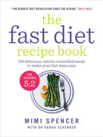 The Fast Diet Recipe Book : 150 Delicious, Calorie-controlled Meals to Make Your Fasting Days Easy - Michael Mosley