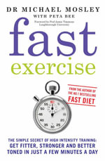Fast Exercise : From the author of the bestselling Fast Diet - Michael Mosley