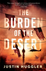 The Burden of the Desert - Justin Huggler