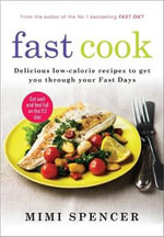 Fast Cook : Simple Sustaining Food to Get You Through Your Fast Days - Mimi Spencer