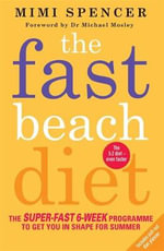 Fast Beach Diet : The Super-Fast 6-Week Programme to Get You in Shape for Summer - Mimi Spencer