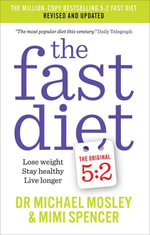 The Fast Diet (The Official 5:2 Diet Revised and Expanded) : New Science, New Recipes - Michael Mosley