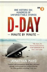 D-Day : Minute by Minute - Jonathan Mayo
