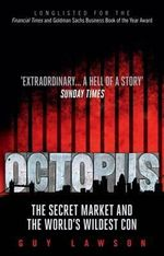 Octopus : The Secret Market and the World's Wildest Con - Guy Lawson