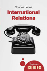 International Relations : A Beginner's Guide - Charles Jones