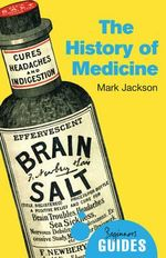 The History of Medicine : A Beginner's Guide - Mark Jackson