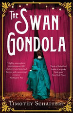 The Swan Gondola - Timothy Schaffert