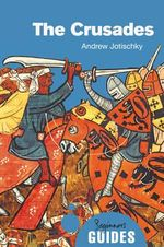 The Crusades : A Beginner's Guide - Andrew Jotischky