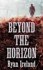 Beyond the Horizon - Ryan Ireland