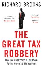The Great Tax Robbery - Richard Brooks