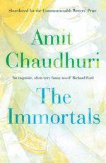 The Immortals - Amit Chaudhuri