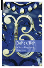 Baha'u'llah : A Short Biography - Moojan Momen