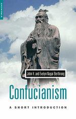 Confucianism : A Short Introduction - John Berthrong