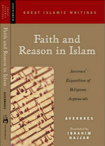 Faith and Reason in Islam : Averroes' Exposition of Religious Arguments - Averroes