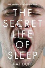 The Secret Life of Sleep - Kat Duff