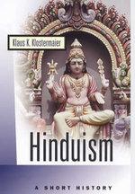 Hinduism : A Short History - Klaus K. Klostermaier