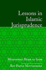 Lessons in Islamic Jurisprudence - Roy Mottahedeh