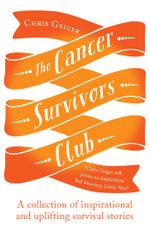 The Cancer Survivors Club - Chris Geiger