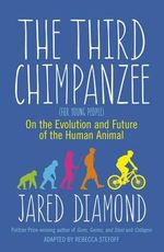 The Third Chimpanzee : On the Evolution and Future of the Human Animal - Jared Diamond