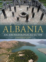 Albania : An Archaeological Guide - Oliver J. Gilkes