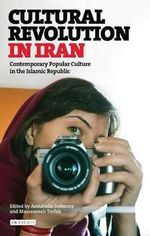 Cultural Revolution in Iran : Contemporary Popular Culture in the Islamic Republic