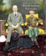 Posing for Posterity : Royal Indian Portraits - Pramod Kumar