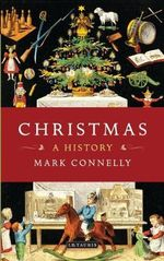 Christmas : A Social History - Mark Connelly