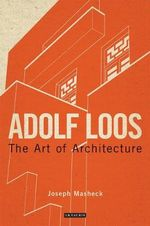 Adolf Loos : The Art of Architecture - Joseph Masheck